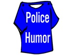 Law enforcement humor