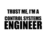 Trust Me, I'm A Control Systems Engineer