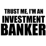 Trust Me, I'm An Investment Banker