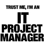Trust Me, I'm An IT Project Manager