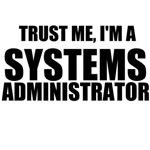 Trust Me, I'm A Systems Administrator
