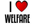 I LOVE WELFARE