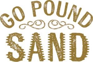 Go Pound Sand