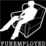 Funemployed T-shirts