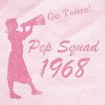 Pep Squad 1968 T-shirt