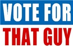 Vote for That Guy T-shirts