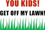 You Kids Get Off My Lawn T-shirts