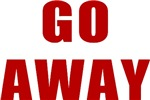 Go Away T-shirts & Gifts