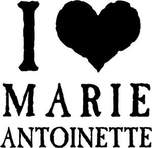 I Love Marie Antoinette