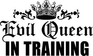 Evil Queen In Training