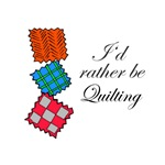I'd Rather Be Quilting