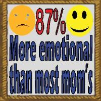 more emotional than most moms