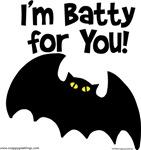 I'm Batty for You!