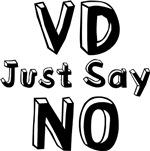 VD Just Say NO