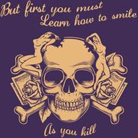 Smile as You Kill