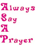 Always say a Prayer
