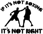 If it's not boxing it's not right
