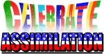 Celebrate Assimilation