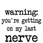 WARNING: Last Nerve