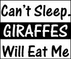Can't Sleep. Giraffes Will Eat Me
