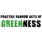 Practice Random Acts Of Greenness
