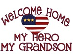 Welcome Home my Hero my Grandson
