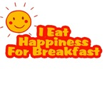 I Eat Happiness For Breakfast