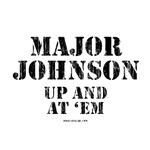 Major Johnson (Up And At 'Em)