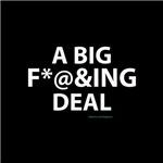 A Big Fucking Deal!