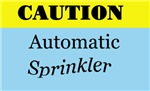 Caution! Automatic Sprinkler