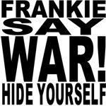Frankie Say War, Hide Yourself
