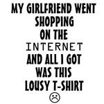 Girlfriend Lousy T-Shirt
