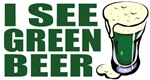 I See Green Beer - St. Patrick's T-Shirts