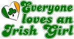 Everyone Loves an Irish Girl Heart T-Shirts