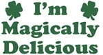 I'm Magically Delicious T-Shirts