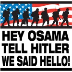 Hey Osama Tell Hitler We Said Hello T-Shirts