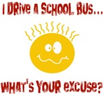 I drive a school bus...what's your excuse!