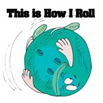 How I Roll (Bowling Ball)