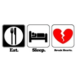 Eat. Sleep. Break Hearts. (Heartbreaker)