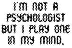 Not a Psychologist