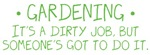 Gardening - Dirty Job
