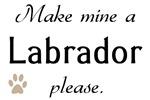 Make Mine Labrador