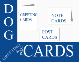 DOG GREETING CARDS, NOTE AND POST CARDS