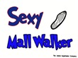 Sexy Mall Walker