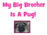 My Big Brother Is A Pug! Pink