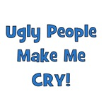 Ugly People Make Me Cry! Blue