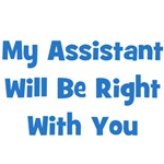 My Assistant Will Be Right With You - Blue