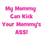 My Mommy Can Kick Ass - Pink