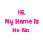 Hi My Name Is No No (pink)