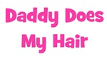 Daddy Does My Hair - Pink